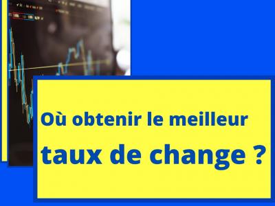 Obtenir le meilleur taux de devise sur le marché