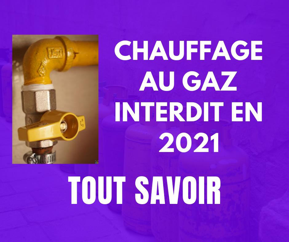 chauffage au gaz interdit 2021
